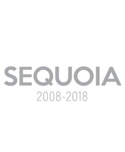 SEQUOIA (2008-2018)