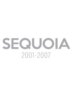 SEQUOIA (2001-2007)