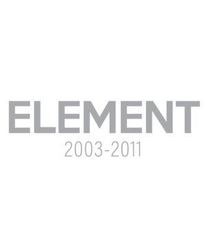 ELEMENT (2003-2011)